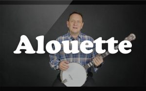 Learn Alouette on the banjo