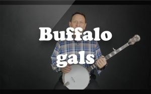 Learn Buffalo gals on the banjo