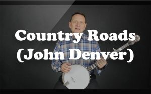 Learn Country Roads (John Denver) on the banjo