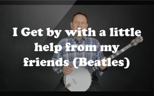 Learn I Get by with a little help from my friends (Beatles) on the banjo
