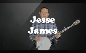 Learn Jesse James on the banjo