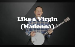 Learn Like a Virgin (Madonna) on the banjo