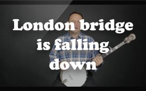 Learn London bridge is falling down on the banjo