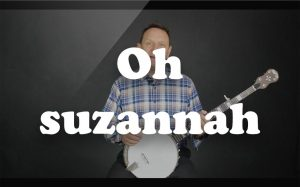 Learn Oh suzannah on the banjo