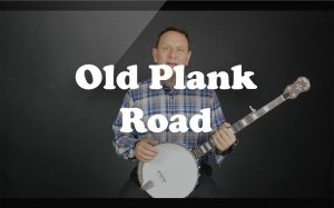 Learn Old Plank Road on the banjo