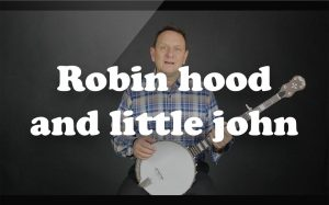 Learn Robin hood and little john on the banjo