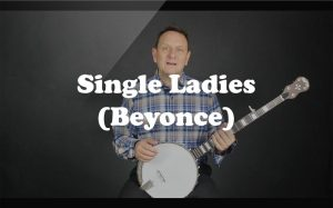 Learn Single Ladies (Beyonce) on the banjo