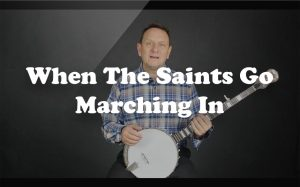 Learn When The Saints Go Marching In on the banjo