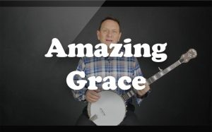 Learn amazing grace on the banjo