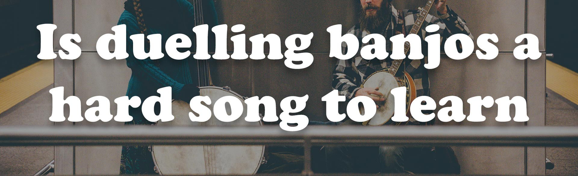 Is duelling banjos a hard song to learn