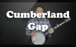 Play Cumberland Gap on the banjo
